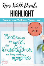 211 best family theme decor images on pinterest family theme excuse the mess grandchildren making memories vinyl wall decals stickers quote