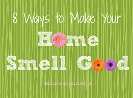 How To Make Your Home Smell Good by Good Smell Things Images