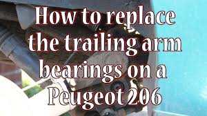 how to replace a peugeot 206 rear trailing arm bearings youtube