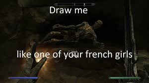 Skyrim Memes And Jokes - skyrim meme draw me like one of your french girls by synchro2323