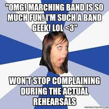 Band Geek Meme - omg marching band is so much fun i m such a band geek lol