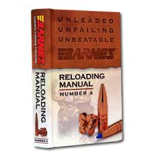 Barnes Reload Data Barnes Reloading Manual Number 4 Rifles And Recipes