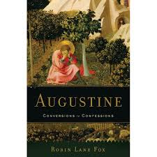 augustine conversions to confessions by robin lane fox