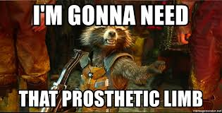 Stfu Meme - i m gonna need that prosthetic limb rocket raccoon stfu meme