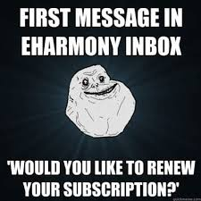 Eharmony Meme - it s a struggle online dating memes that will make you happy you