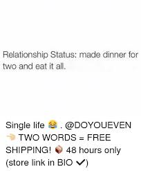 Gym Relationship Memes - relationship status made dinner for two and eat it all single life