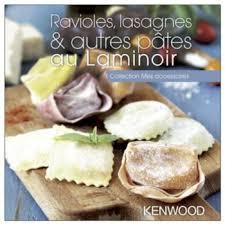 livre cuisine kenwood livre de cuisine tablette de cuisine kenwood ravioles lasagnes