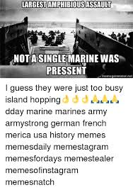 D Day Meme - largesthibousassault not a single marine was pressent
