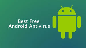 antivirus for android best free antivirus for android free antivirus free software