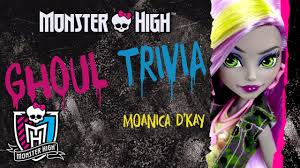 Halloween Monster Trivia by Test Your Knowledge Of Monster High U0027s Moanica D U0027kay With Ghoul
