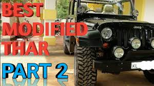 insanely modified mahindra thar part 2 2017 must watch youtube
