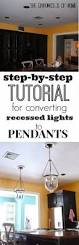 Convert Recessed Light To Pendant Best 25 Recessed Can Lights Ideas On Pinterest Led Can Lights