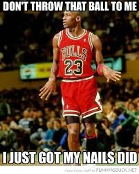 Basketball Memes - don t throw that ball to me i just got my nails did funny