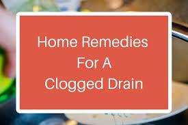 Unclog A Bathtub Drain Home Remedies Effective Home Remedies For A Clogged Drain Xion Lab