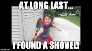 Shovel Meme - image i found a shovel jpg teh meme wiki fandom powered by wikia