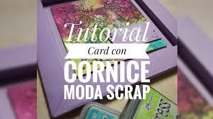 scrapbooking tutorial cornice diy tutorial card con cornice moda scrap youtube