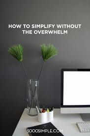 How To Simplify Your Home by Soo Simple Blog U2014 Sooo Simple