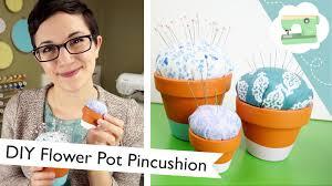 Making Pin Cushions Flower Pot Pincushion Tutorial Spring Diy Laurenfairwx Youtube