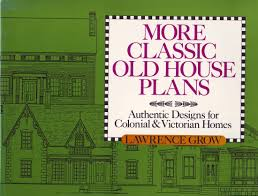 Old House Plans More Classic Old House Plans Authentic Designs For Colonial And