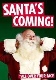 Christmas Is Coming Meme - santa s coming dean morris cards christmas www deanmorriscards co uk