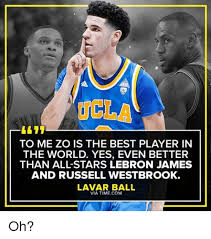 Ucla Memes - ucla to me zo is the best player in the world yes even better than
