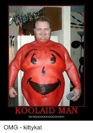 Koolaid Meme - koolaid man oh noooooooooooooohi omg kittykat meme on me me