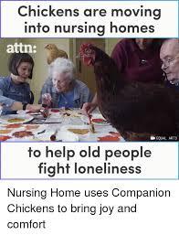 Nursing Home Meme - chickens are movina into nursing homes attn equal arts to help old
