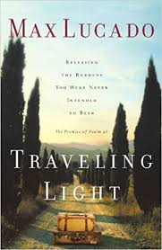 traveling light max lucado 9780849913457 books