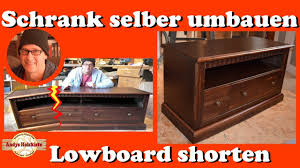 Wohnzimmerschrank Umbauen Schrank Selber Umbauen Lowboard Shorten Youtube