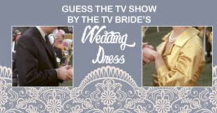 The Wedding Dress Guess The Tv Show By The Bride U0027s Wedding Dress
