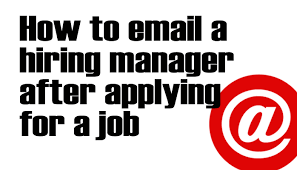 how to email a hiring manager after applying for a job kathy