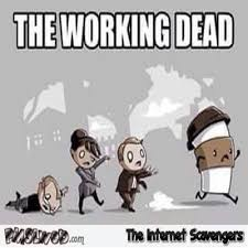Coffee Meme Images - the working dead funny coffee meme pmslweb funny memes