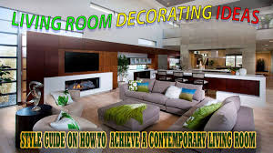 living room decorating ideas 2017 style guide on how to achieve