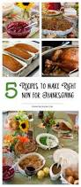 thanksgiving meal planning 5 prep ahead for thanksgiving recipes you can make right now don