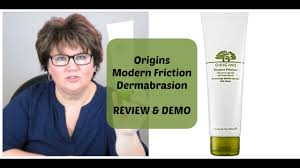 Origins Skin Care Review Origins Modern Friction Dermabrasion Review U0026 Demo Youtube