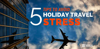 5 tips to avoid unnecessary stress during travel
