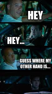 Fast And The Furious Meme - funny fast and the furious vin diesel vertical meme whatever