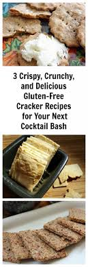 3 crispy crunchy and delicious gluten free crackers