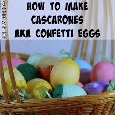 cascarones easter how to make cascarones aka confetti eggs coffee with us 3