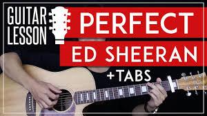 ed sheeran perfect chord original perfect guitar tutorial ed sheeran guitar lesson solo