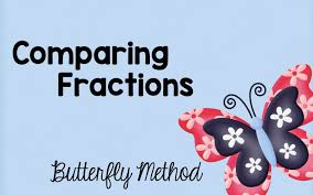 comparing fractions using the butterfly method one room schoolhouse