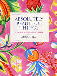 absolutely beautiful things by anna spiro black u0026 spiro