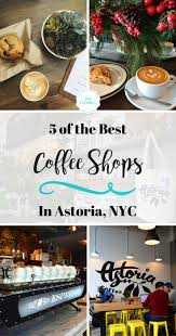 coffee shop in new york top 5 coffee shops in astoria queens coffee shop coffee and city