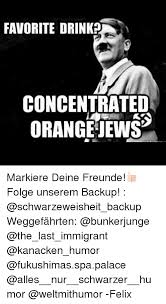 Orange Jews Meme - 25 best memes about concentrated orange jews concentrated