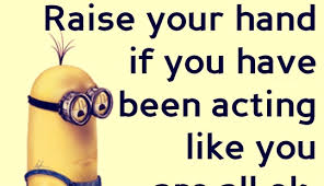pretending to be happy minion quotes
