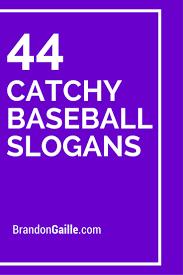 44 catchy baseball slogans and sayings baseball stuff team mom