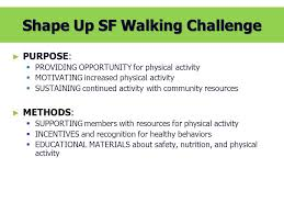 Challenge Purpose Shape Up Sf Walking Challenge March 31 June 6 Ppt