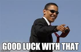 Good Luck Memes - cool obama latest memes imgflip