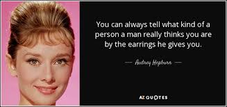 hepburn earrings hepburn quote you can always tell what of a person a