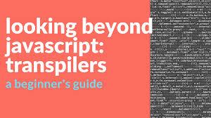 looking beyond javascript a beginner u0027s guide to javascript